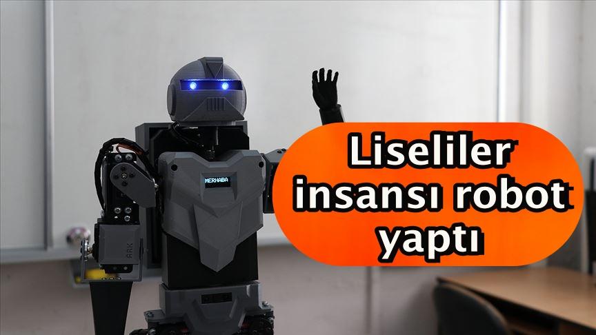 Liseliler insansı robot yaptı
