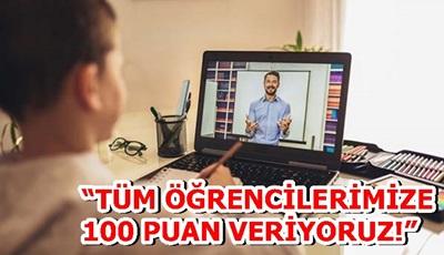 """""""TÜM ÖĞRENCİLERİMİZE 100 PUAN VERİYORUZ!"""""""