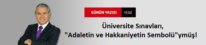 """Üniversite Sınavları, """"Adaletin ve Hakkaniyetin Sembolü""""ymüş!"""