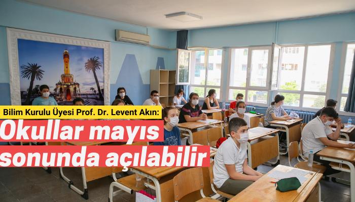'Mayıs sonunda okullar açılabilir'