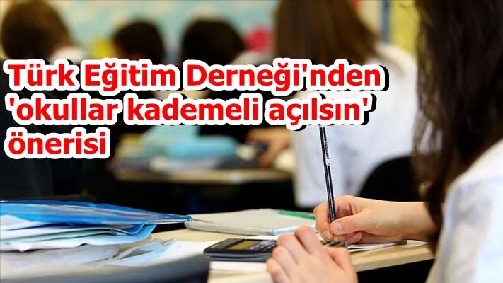 Türk Eğitim Derneği'nden 'okullar kademeli açılsın' önerisi