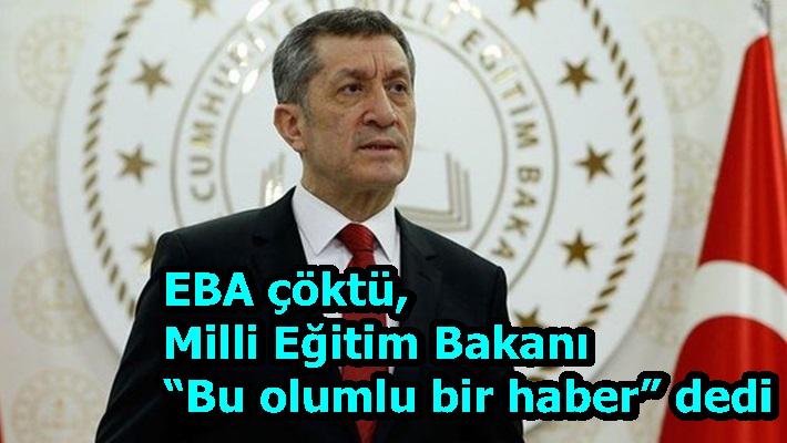 """EBA çöktü, Milli Eğitim Bakanı """"Bu olumlu bir haber"""" dedi"""