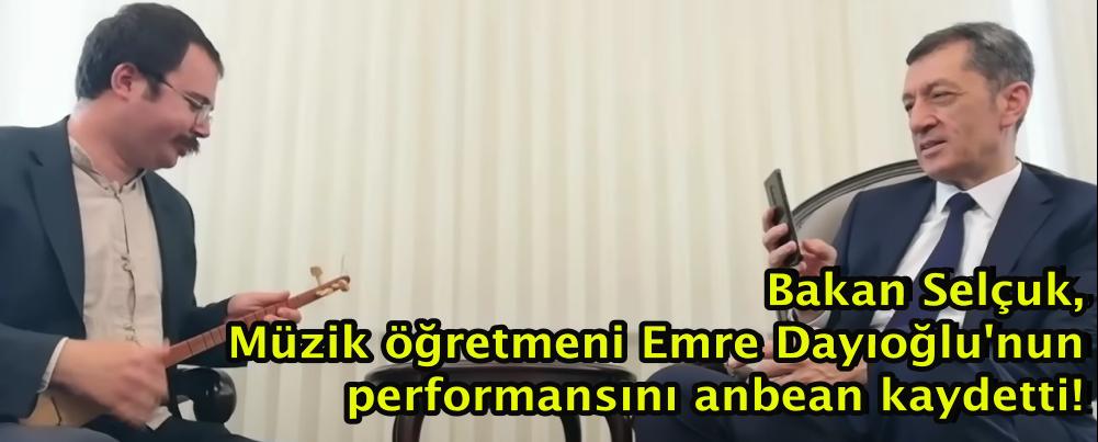 Bakan Selçuk, Müzik öğretmeni Emre Dayıoğlu'nun performansını anbean kaydetti!