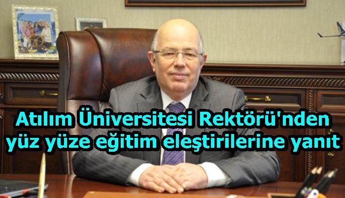 Atılım Üniversitesi Rektörü'nden yüz yüze eğitim eleştirilerine yanıt