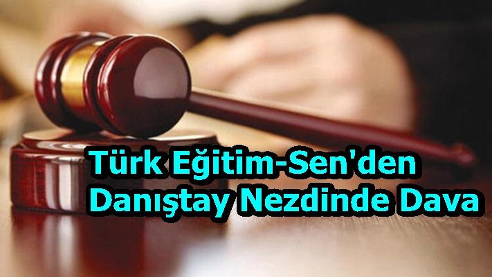 Türk Eğitim-Sen'den Danıştay Nezdinde dava