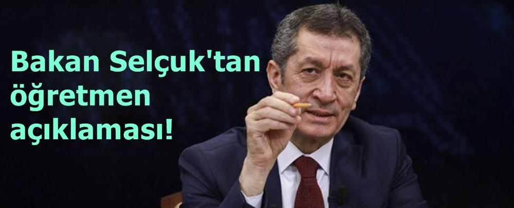 Bakan Selçuk'tan öğretmen açıklaması!
