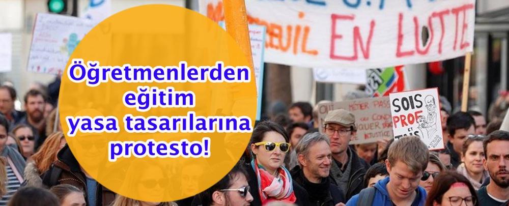 Öğretmenlerden eğitim yasa tasarılarına protesto!
