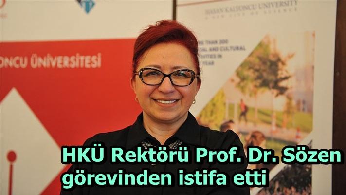HKÜ Rektörü Prof. Dr. Sözen görevinden istifa etti