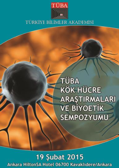 Kök Hücre Araştırmaları ve Biyoetik Sempozyumu