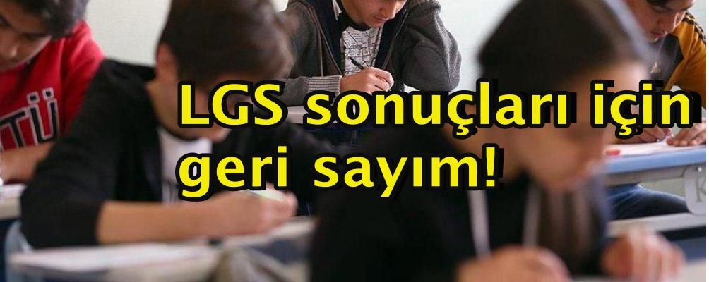 LGS sonuçları için geri sayım!