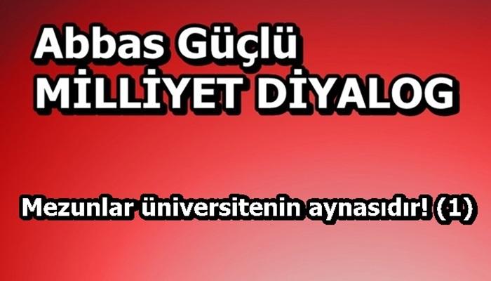 Mezunlar üniversitenin aynasıdır! (1)