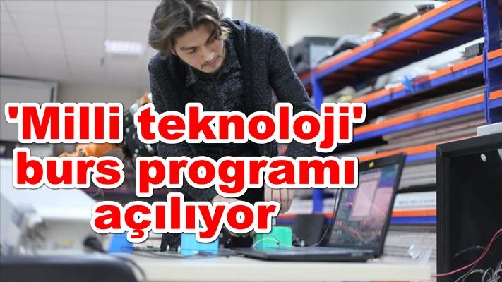 'Milli teknoloji' burs programı açılıyor