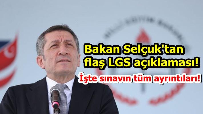 Bakan Selçuk'tan flaş LGS açıklaması! İşte sınavın tüm ayrıntıları!