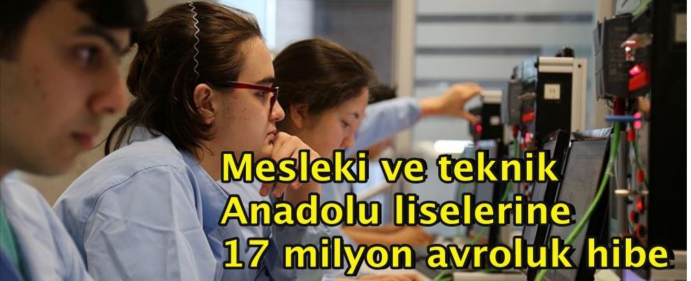 Mesleki ve teknik Anadolu liselerine 17 milyon avroluk hibe
