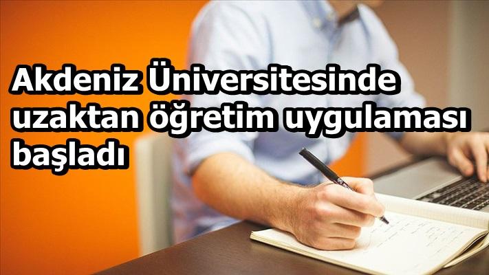 Akdeniz Üniversitesinde uzaktan öğretim uygulaması başladı