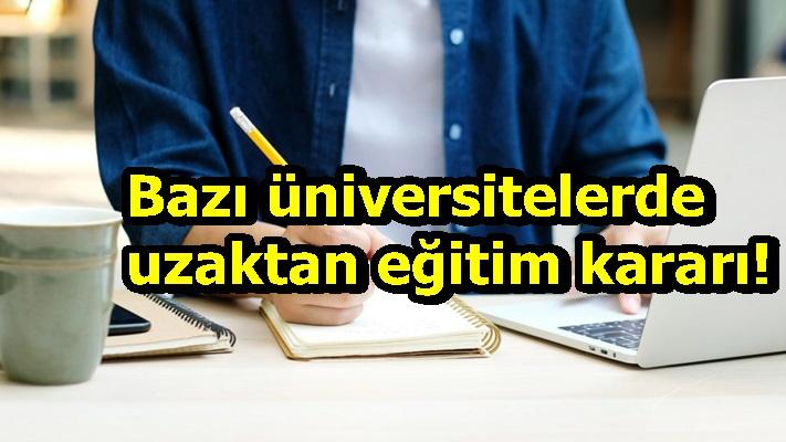 Bazı üniversitelerde uzaktan eğitim kararı!