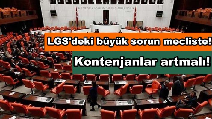 LGS'deki büyük sorun mecliste! Kontenjanlar artmalı!