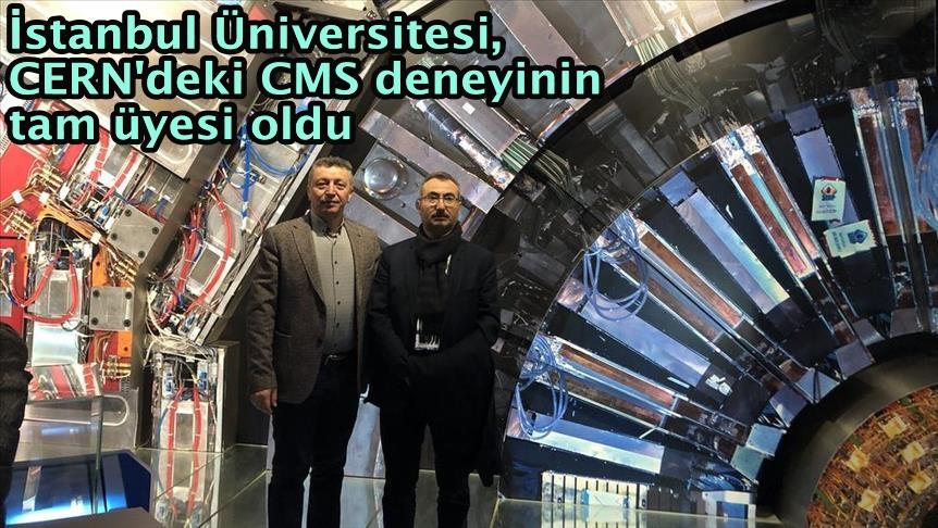 İstanbul Üniversitesi, CERN'deki CMS deneyinin tam üyesi oldu