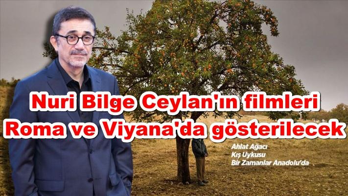 Nuri Bilge Ceylan'ın filmleri Roma ve Viyana'da gösterilecek